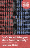 Can't We All Disagree More Constructively? (eBook, ePUB)