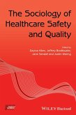 The Sociology of Healthcare Safety and Quality (eBook, ePUB)