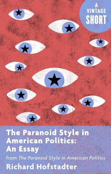 paranoid style in american politics and other essays And the pseudo-conservative revolt this essay appeared in his book the paranoid style in american politics and other essays online essays.