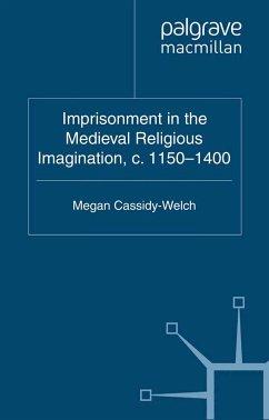 Imprisonment in the Medieval Religious Imagination, c. 1150-1400 (eBook, PDF)