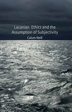 Lacanian Ethics and the Assumption of Subjectivity (eBook, PDF)