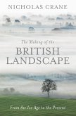 The Making Of The British Landscape (eBook, ePUB)