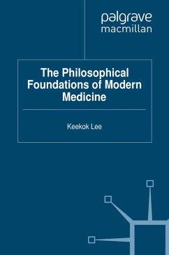 The Philosophical Foundations of Modern Medicine (eBook, PDF)
