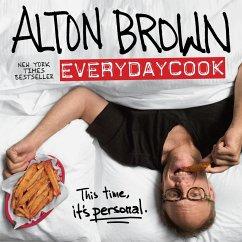 Alton Brown: EveryDayCook (eBook, ePUB) - Brown, Alton