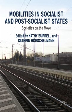 Mobilities in Socialist and Post-Socialist States (eBook, PDF)