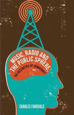 Music, Radio and the Public Sphere (eBook, PDF)