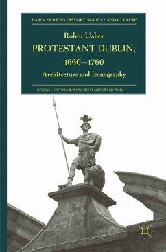 Protestant Dublin, 1660-1760 (eBook, PDF)