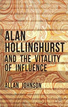 Alan Hollinghurst and the Vitality of Influence (eBook, PDF)