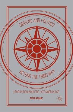Giddens and Politics beyond the Third Way (eBook, PDF) - Kolarz, P.