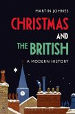 Christmas and the British: A Modern History (eBook, PDF)