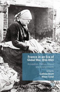 France in an Era of Global War, 1914-1945 (eBook, PDF)
