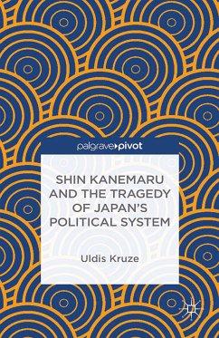 Shin Kanemaru and the Tragedy of Japan's Political System (eBook, PDF)