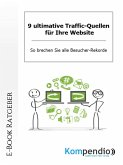 9 ultimative Traffic-Quellen für Ihre Website (eBook, ePUB)