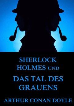 Sherlock Holmes und das Tal des Grauens - Doyle, Arthur Conan