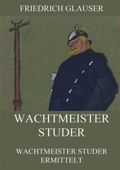 Wachtmeister Studer - Glauser, Friedrich