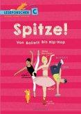 Spitze! Von Ballett bis Hip-Hop (Mängelexemplar)