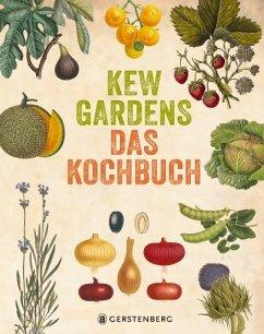 Kew Gardens - Das Kochbuch - Fry, Carolyn