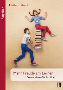 Mehr Freude am Lernen! - Träbert, Detlef