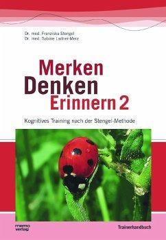 Merken - Denken - Erinnern 2 - Stengel, Franziska; Ladner-Merz, Sabine