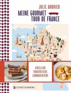Meine Gourmet-Tour de France - Andrieu, Julie