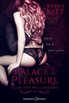 Palace of Pleasure - Club der Milliardäre Bd.1 - Kitt, Bobbie