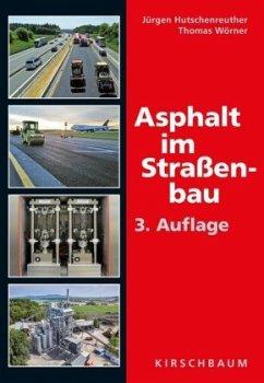 Asphalt im Straßenbau - Hutschenreuther, Jürgen; Wörner, Thomas