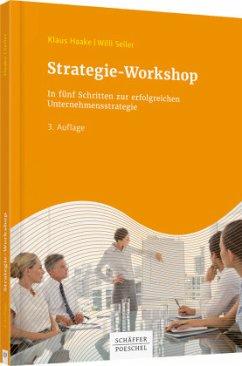 Strategie-Workshop - Haake, Klaus; Seiler, Willi
