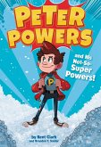 Peter Powers and His Not-So-Super Powers! (eBook, ePUB)