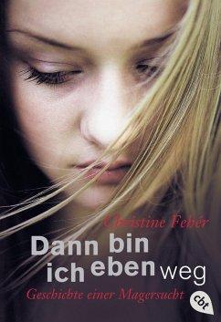Dann bin ich eben weg (eBook, ePUB) - Fehér, Christine