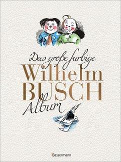 9783641199821 - Busch, Wilhelm: Das große farbige Wilhelm Busch Album (eBook, ePUB) - Buch