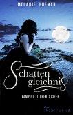 Schattengleichnis - Vampire lieben düster (eBook, ePUB)