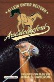 Arschlochpferd - Allein unter Reitern (eBook, ePUB)