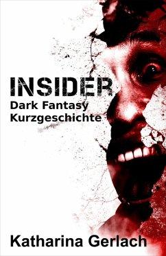 Insider (eBook, ePUB) - Gerlach, Katharina