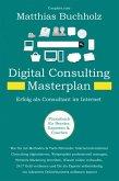 Digital Consulting Masterplan - Erfolg als Consultant im Internet (eBook, ePUB)