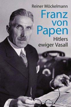 Franz von Papen (eBook, ePUB) - Möckelmann, Reiner