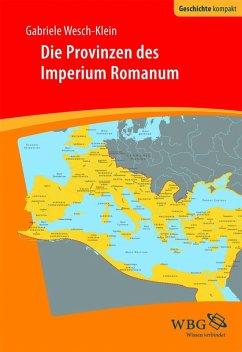 Die Provinzen des Imperium Romanum (eBook, ePUB) - Wesch-Klein, Gabriele