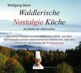 Waldlerische Nostalgie Küche - im Zyklus der Jahreszeiten (eBook, ePUB)