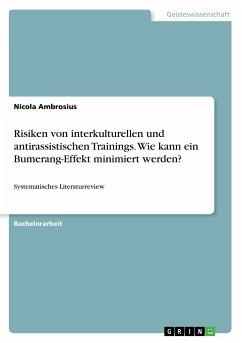 Risiken von interkulturellen und antirassistischen Trainings. Wie kann ein Bumerang-Effekt minimiert werden?