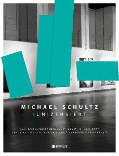 (Un)zensiert - Schultz, Michael