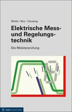 Elektrische Mess- und Regelungstechnik - Böttle, Peter; Boy, Günter; Clausing, Holger