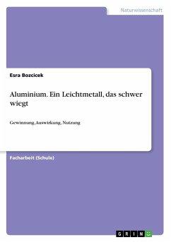 Aluminium. Ein Leichtmetall, das schwer wiegt
