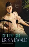 Die Liebe der Erika Ewald (Moderne Klassiker Reihe) (eBook, ePUB)