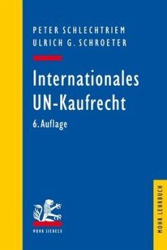 Internationales UN-Kaufrecht - Schlechtriem, Peter; Schroeter, Ulrich G.