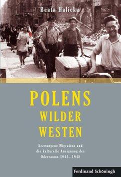 Polens Wilder Westen - Halicka, Beata
