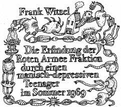 Die Erfindung der Roten Armee Fraktion durch einen manisch-depressiven Teenager im Sommer 1969, 2 Audio-CDs - Witzel, Frank