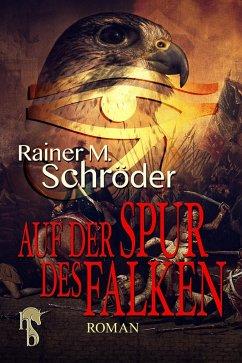 Auf der Spur des Falken (eBook, ePUB) - Schröder, Rainer M.