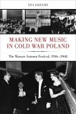 Making New Music in Cold War Poland (eBook, ePUB)