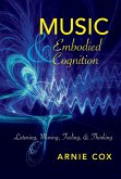 Music and Embodied Cognition (eBook, ePUB)