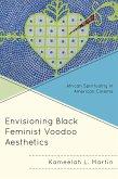 Envisioning Black Feminist Voodoo Aesthetics (eBook, ePUB)