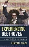 Experiencing Beethoven (eBook, ePUB)